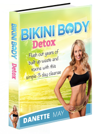 Bikini Body Detox Review – Does Danette May's 3 Day Plan Really Work?